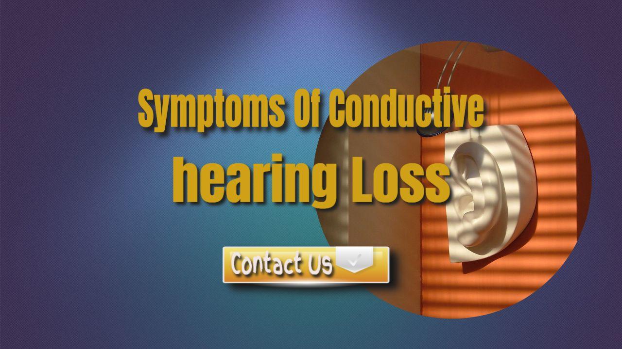 symptoms of conductive hearing