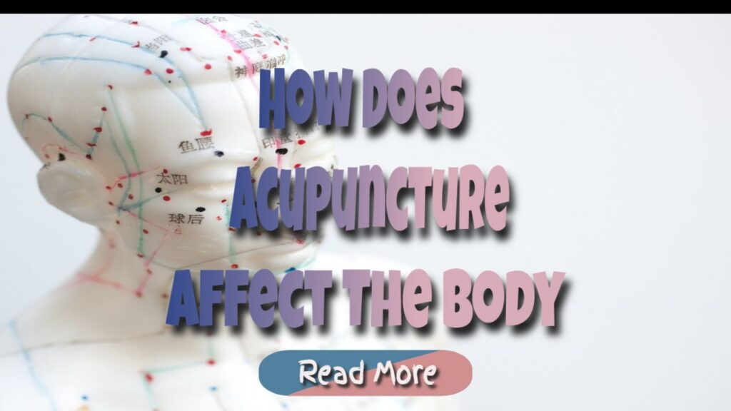 how does acupuncture affect the body